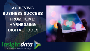 ACHIEVING BUSINESS SUCCESS FROM HOME_ HARNESSING DIGITAL TOOLS article representing Insight Data
