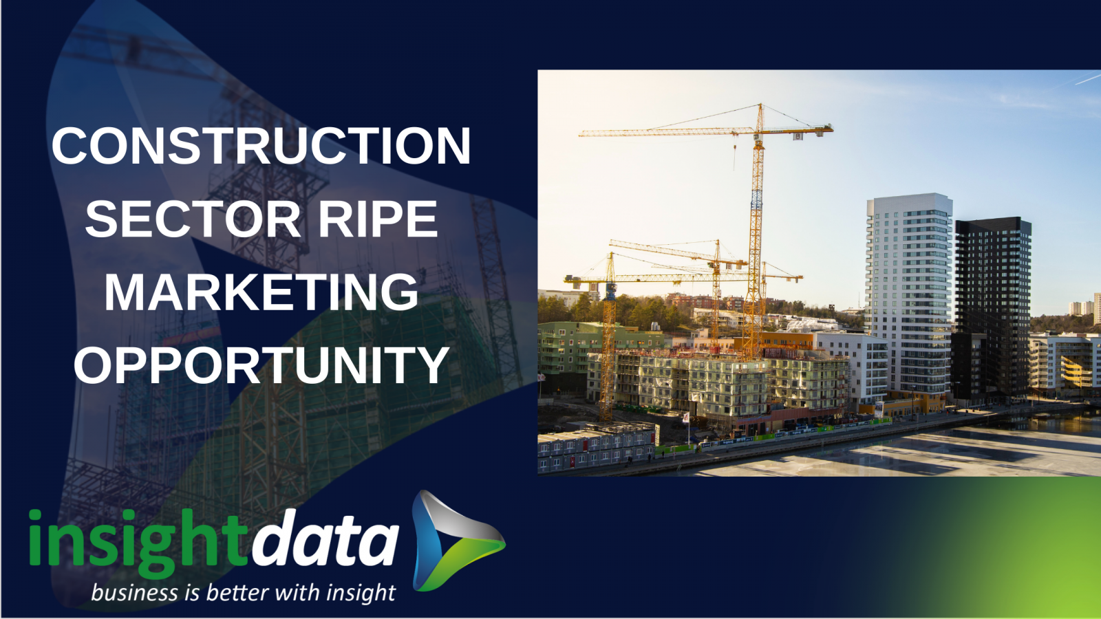 Construction sector ripe marketing opportunity article representing Insight Data